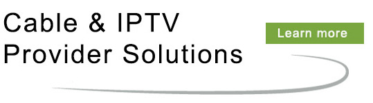 Cable & IPTV Provider Solutions